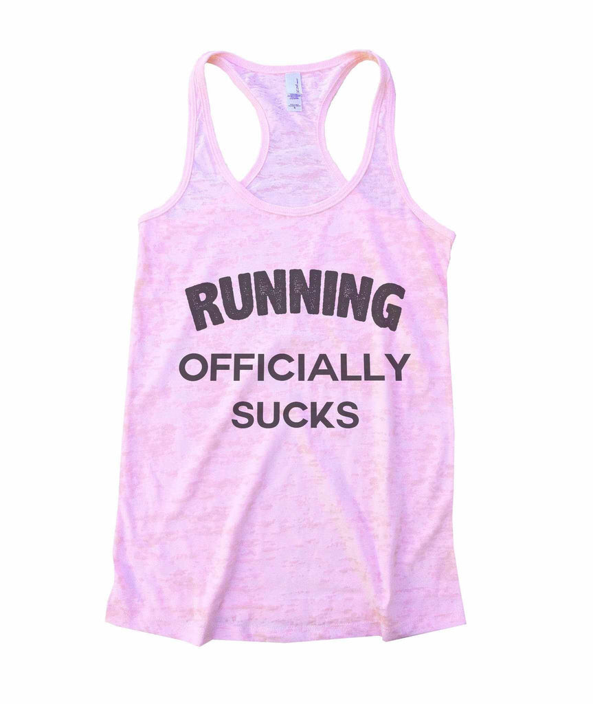 Running Officially Sucks Burnout Tank Top By Funny Threadz Funny Shirt Small / Light Pink
