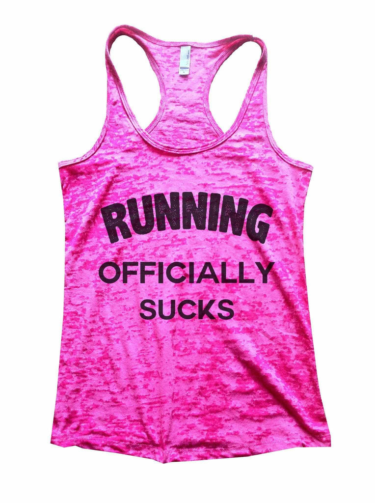 Running Officially Sucks Burnout Tank Top By Funny Threadz Funny Shirt Small / Shocking Pink