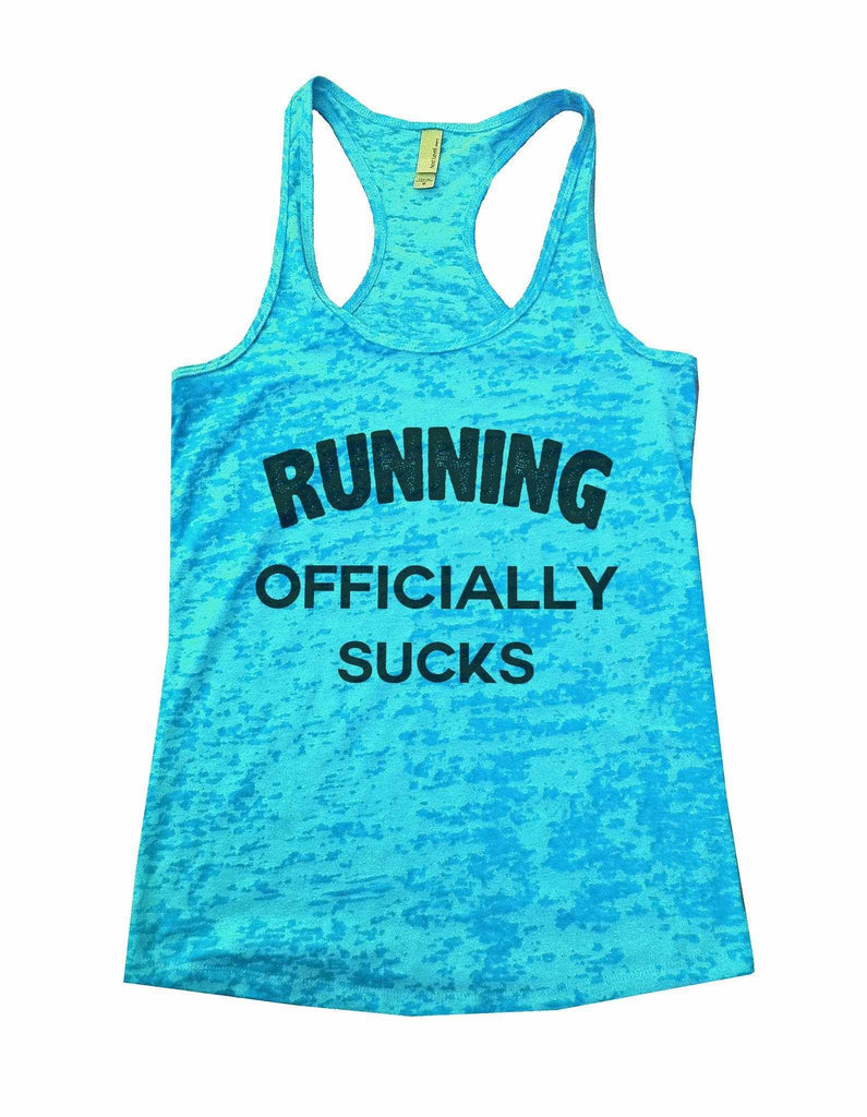 Running Officially Sucks Burnout Tank Top By Funny Threadz Funny Shirt Small / Tahiti Blue