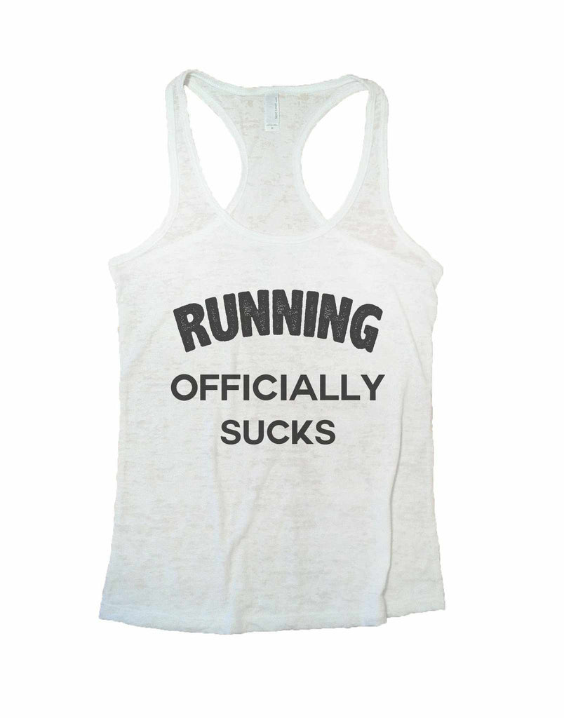 Running Officially Sucks Burnout Tank Top By Funny Threadz Funny Shirt Small / White