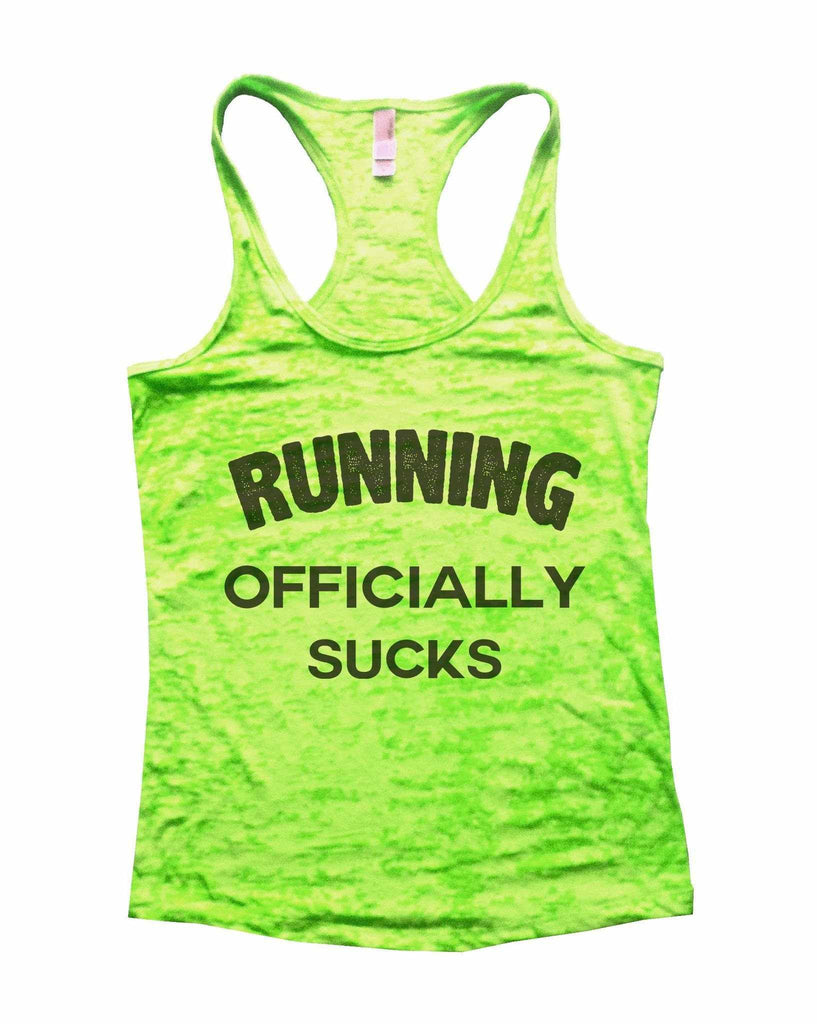 Running Officially Sucks Burnout Tank Top By Funny Threadz Funny Shirt Small / Neon Green