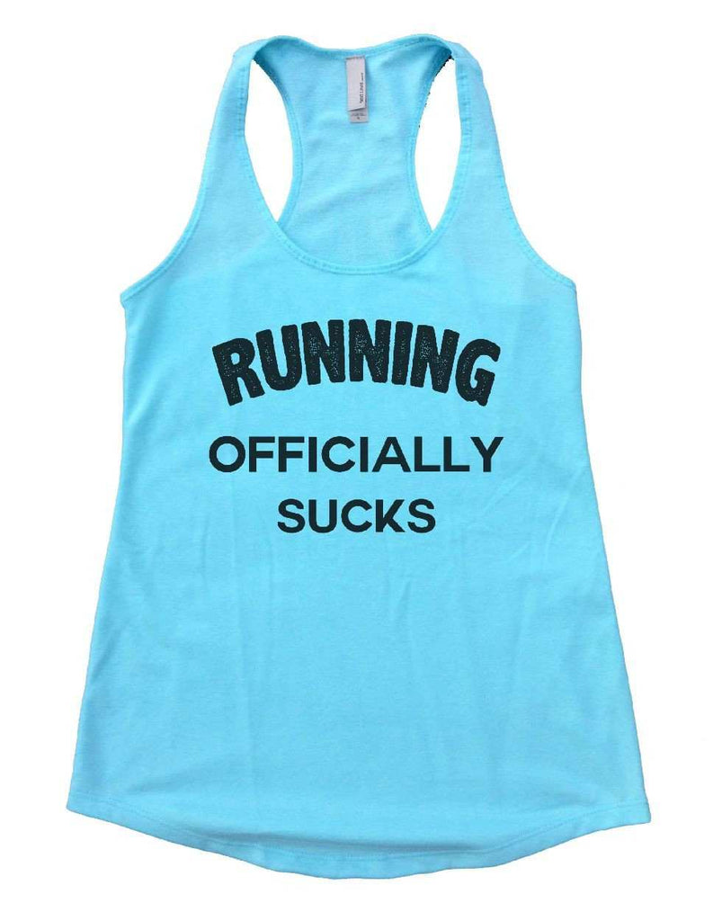 RUNNING OFFICIALLY SUCKS Womens Workout Tank Top Funny Shirt Small / Cancun Blue