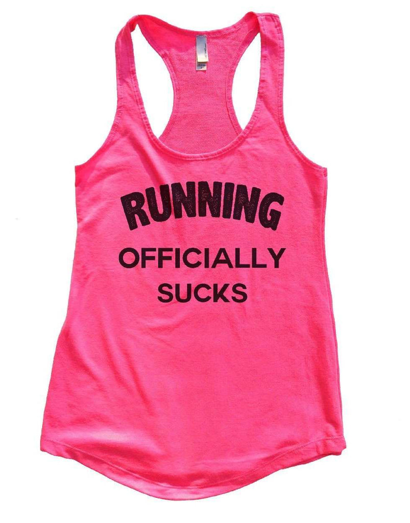 RUNNING OFFICIALLY SUCKS Womens Workout Tank Top Funny Shirt Small / Hot Pink
