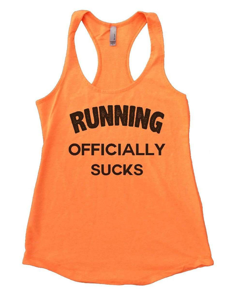 RUNNING OFFICIALLY SUCKS Womens Workout Tank Top Funny Shirt Small / Neon Orange