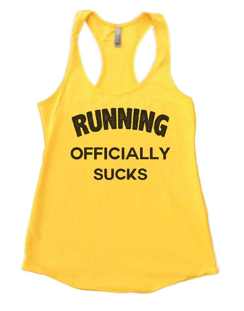 RUNNING OFFICIALLY SUCKS Womens Workout Tank Top Funny Shirt Small / Yellow