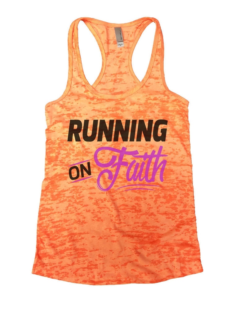 Running On Faith Burnout Tank Top By Funny Threadz Funny Shirt Small / Neon Orange