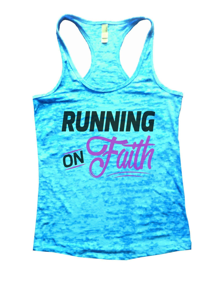 Running On Faith Burnout Tank Top By Funny Threadz Funny Shirt Small / Tahiti Blue