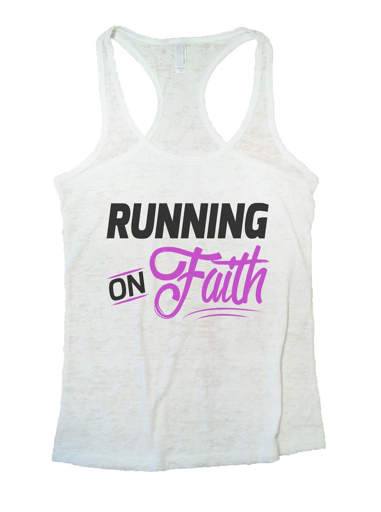 Running On Faith Burnout Tank Top By Funny Threadz Funny Shirt Small / White