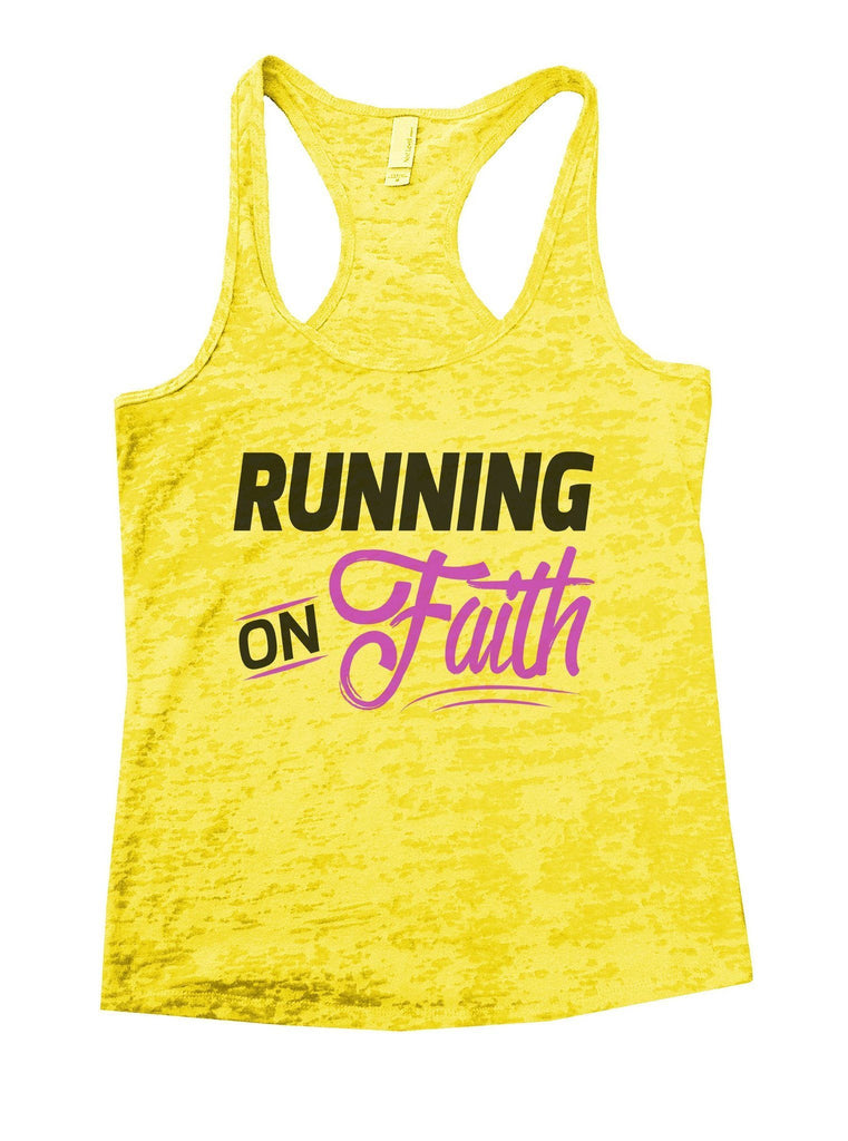 Running On Faith Burnout Tank Top By Funny Threadz Funny Shirt Small / Yellow