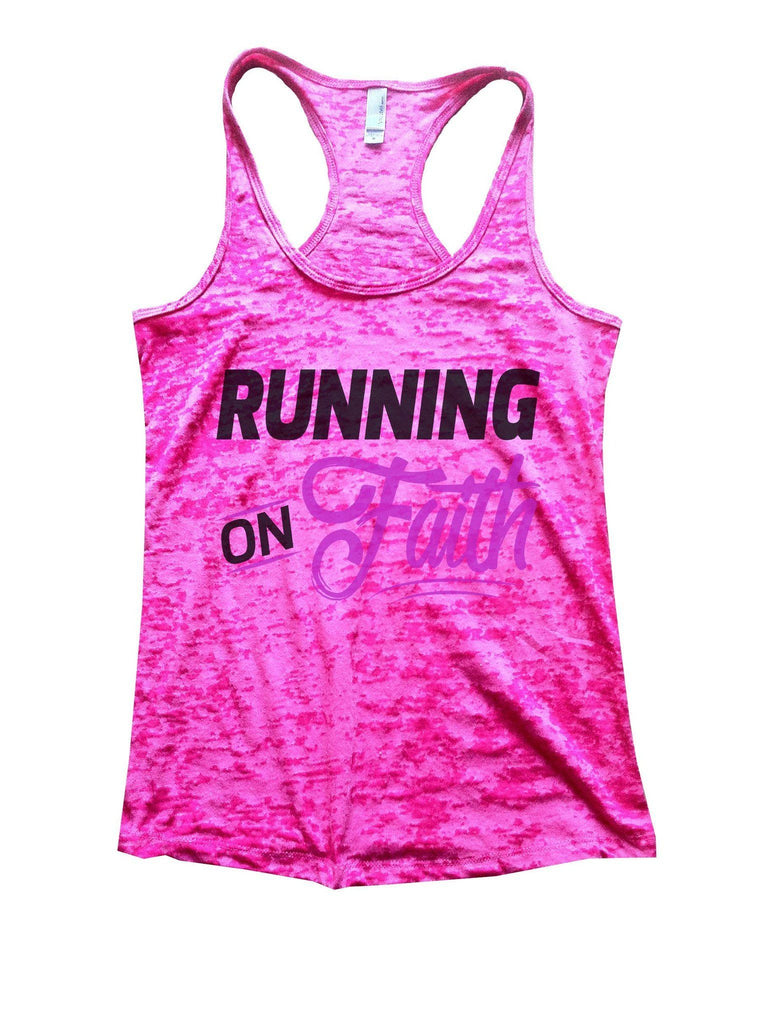 Running On Faith Burnout Tank Top By Funny Threadz Funny Shirt Small / Shocking Pink