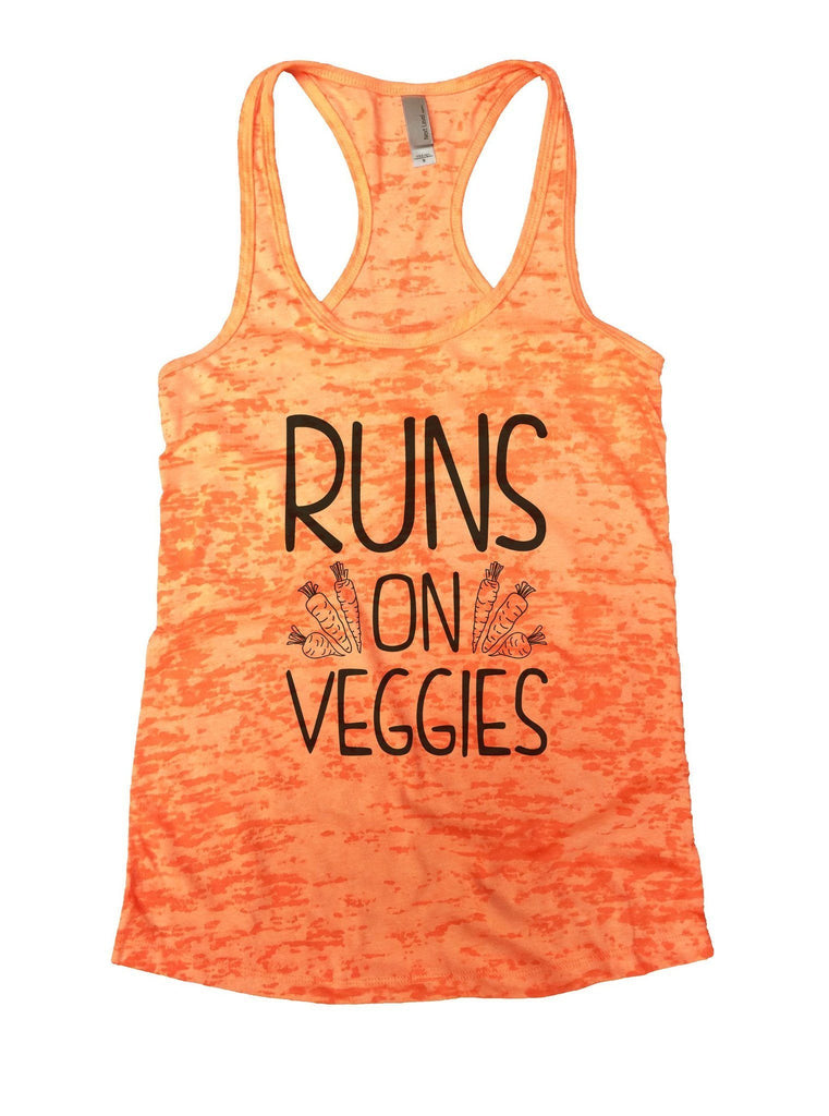 Runs On Veggies Burnout Tank Top By Funny Threadz Funny Shirt Small / Neon Orange