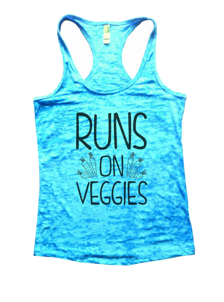 Runs On Veggies Burnout Tank Top By Funny Threadz Funny Shirt Small / Tahiti Blue