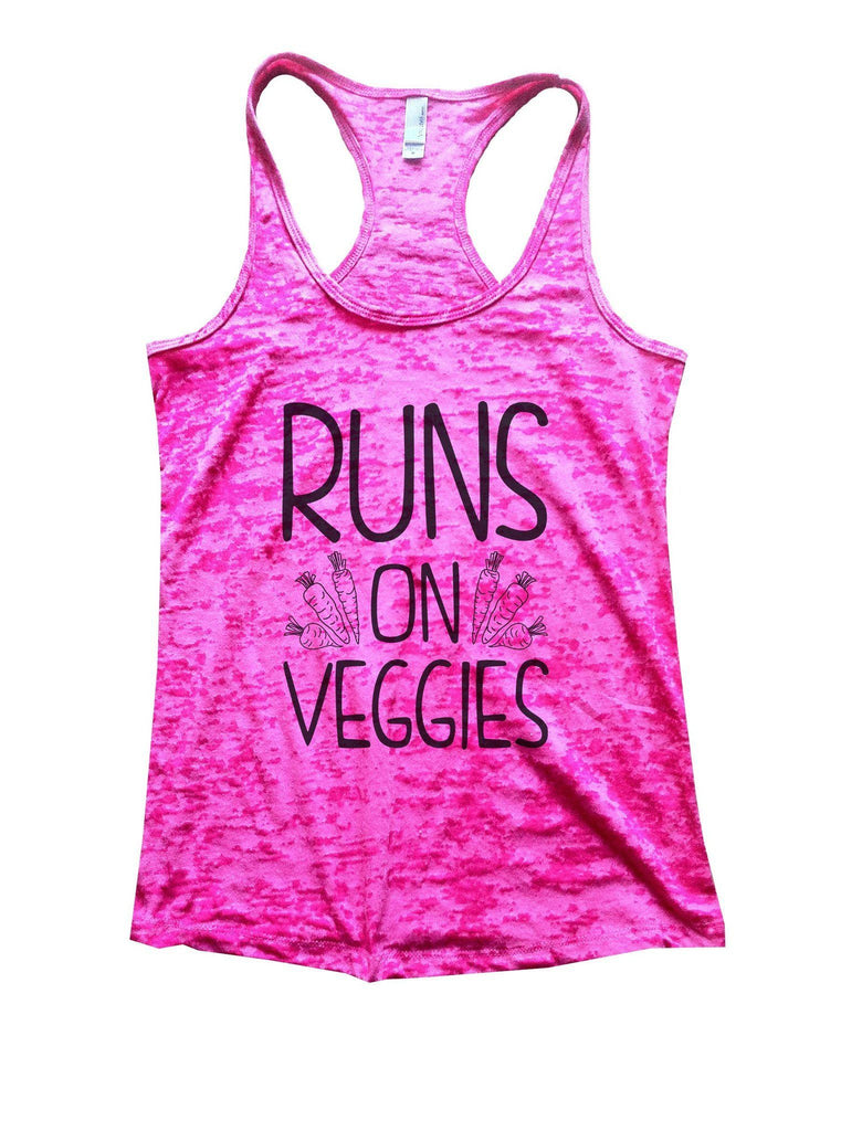 Runs On Veggies Burnout Tank Top By Funny Threadz Funny Shirt Small / Shocking Pink