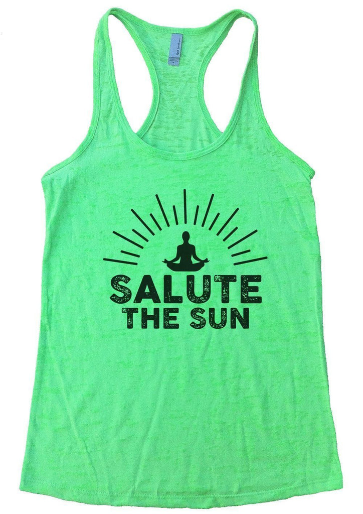 SALUTE THE SUN Burnout Tank Top By Funny Threadz Funny Shirt Small / Neon Green