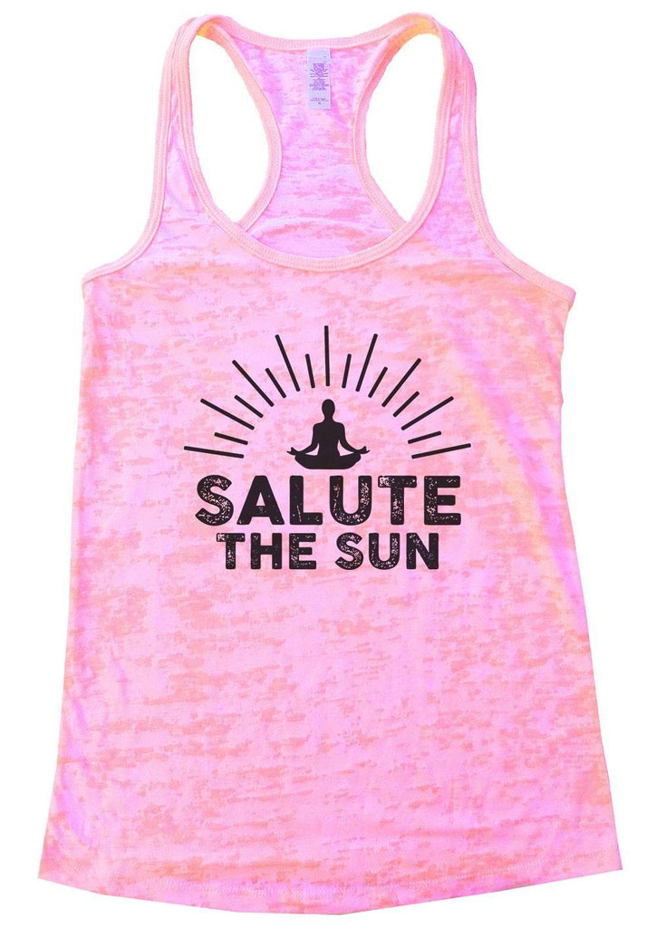SALUTE THE SUN Burnout Tank Top By Funny Threadz Funny Shirt Small / Light Pink
