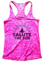 SALUTE THE SUN Burnout Tank Top By Funny Threadz Funny Shirt Small / Shocking Pink