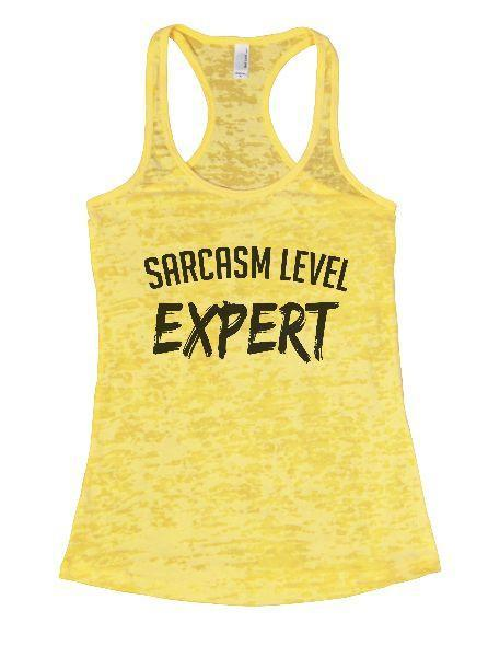 Sarcasm Level Expert Burnout Tank Top By Funny Threadz Funny Shirt Small / Yellow