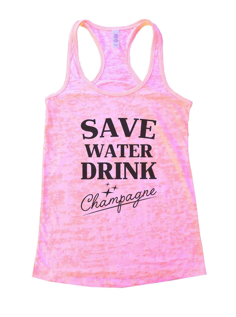 Save Water Dring Champagne Burnout Tank Top By Funny Threadz Funny Shirt Small / Light Pink