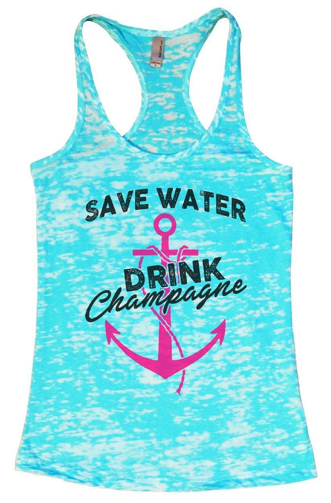 SAVE WATER DRINK Champagne Burnout Tank Top By Funny Threadz Funny Shirt Small / Tahiti Blue