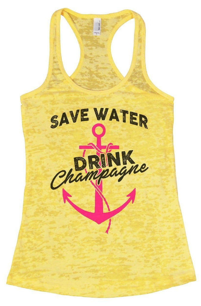 SAVE WATER DRINK Champagne Burnout Tank Top By Funny Threadz Funny Shirt Small / Yellow