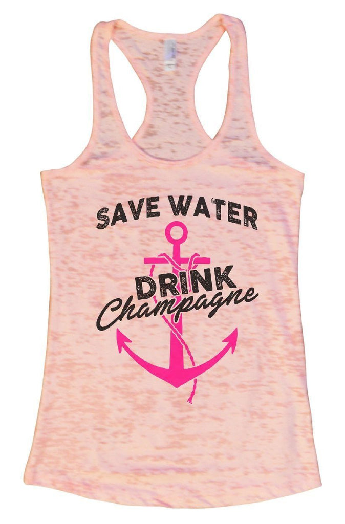 SAVE WATER DRINK Champagne Burnout Tank Top By Funny Threadz Funny Shirt Small / Light Pink