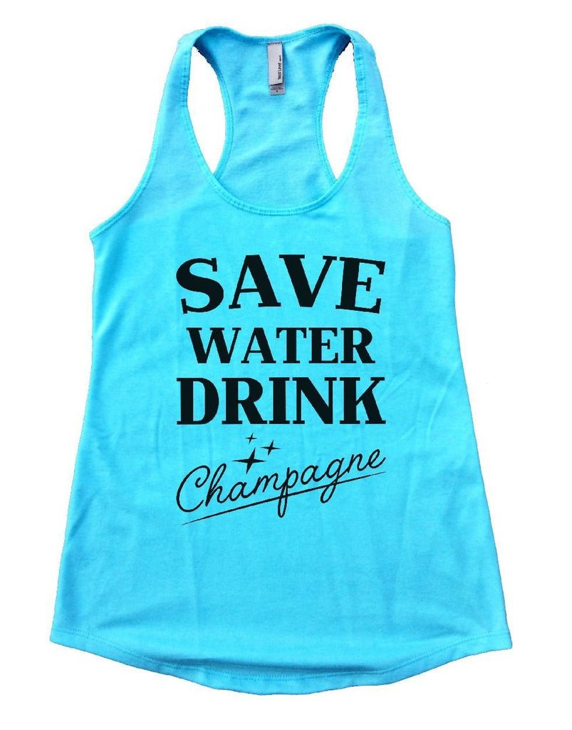 SAVE WATER DRINK Champagne Womens Workout Tank Top Funny Shirt Small / Cancun Blue