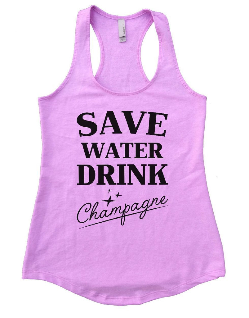 SAVE WATER DRINK Champagne Womens Workout Tank Top Funny Shirt Small / Lilac