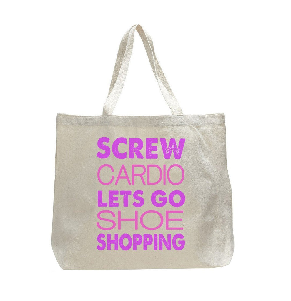Screw Cardio Lets Go Shoe Shopping - Trendy Natural Canvas Bag - Funny and Unique - Tote Bag Funny Shirt