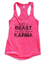 She's A Beast I Call Her Karma Womens Workout Tank Top Funny Shirt Small / Hot Pink