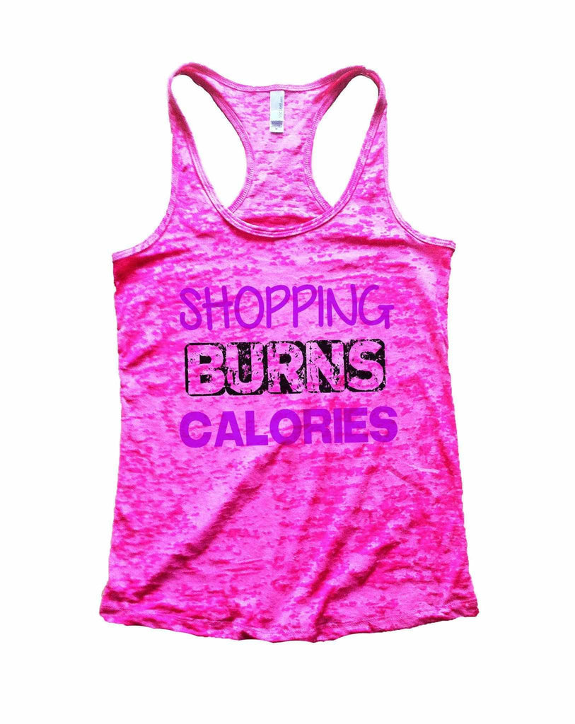 Shopping Burns Calories Burnout Tank Top By Funny Threadz Funny Shirt Small / Shocking Pink