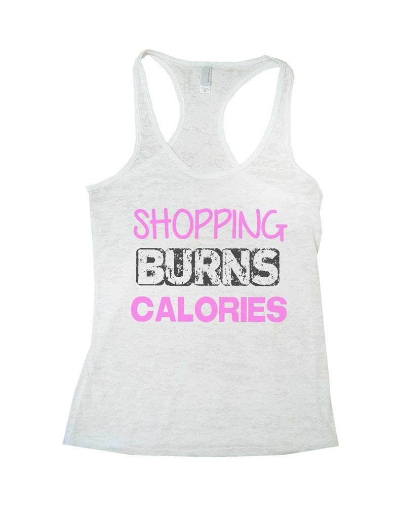 Shopping Burns Calories Burnout Tank Top By Funny Threadz Funny Shirt Small / White