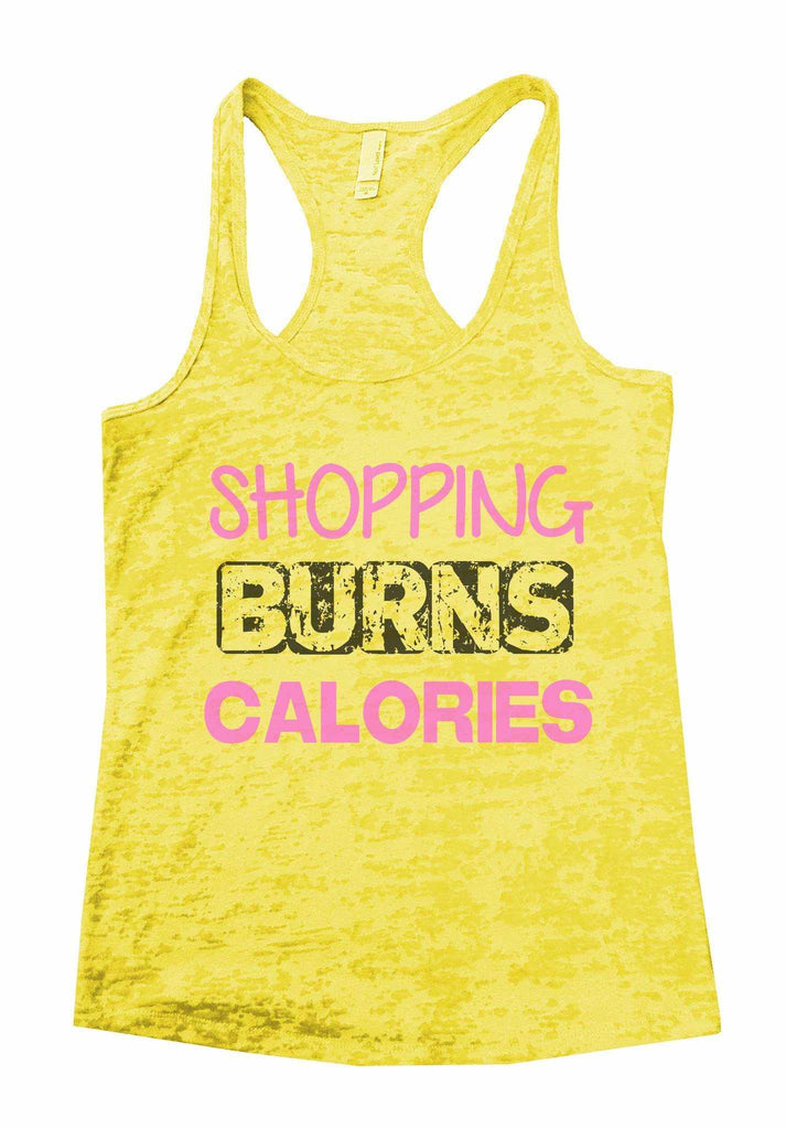 Shopping Burns Calories Burnout Tank Top By Funny Threadz Funny Shirt Small / Yellow