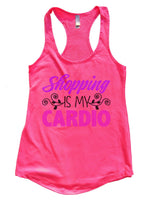 Shopping Is My Cardio Womens Workout Tank Top Funny Shirt Small / Hot Pink