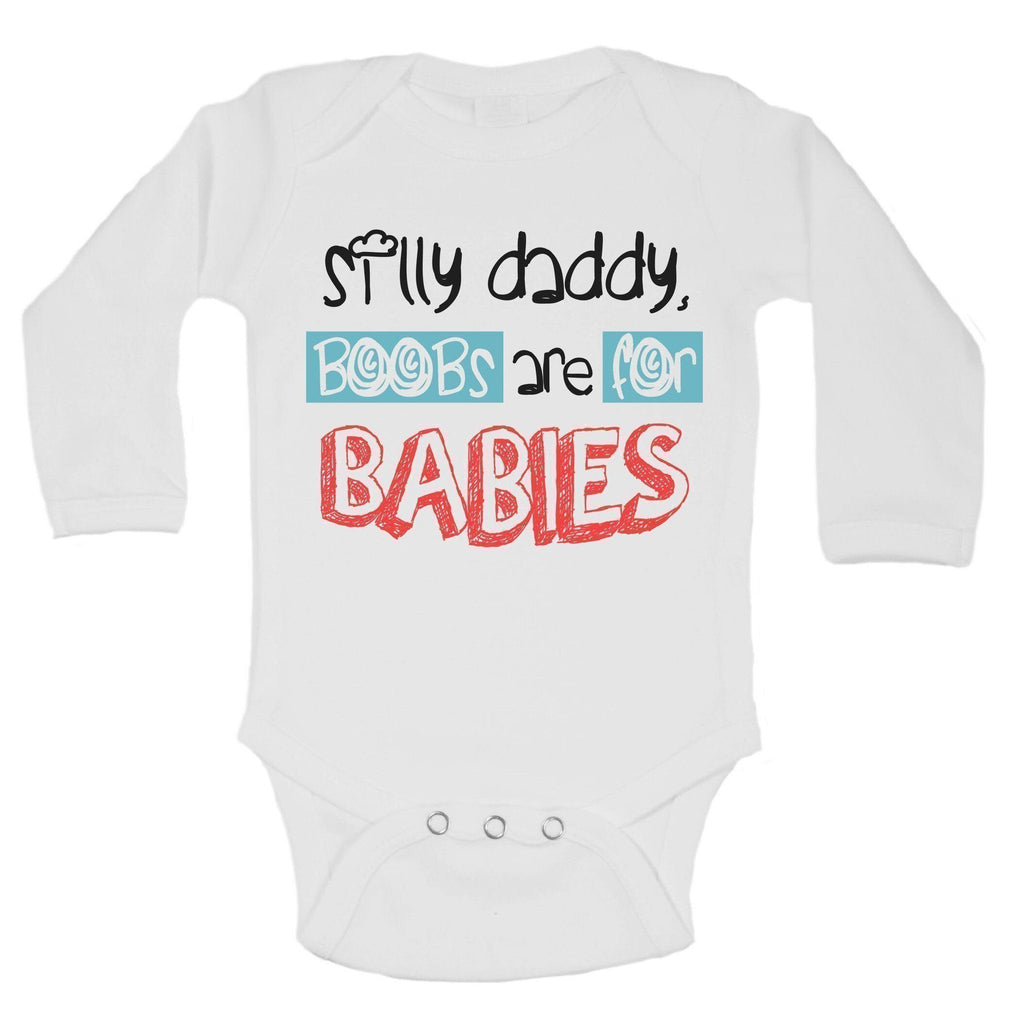 Silly Daddy, Boobs Are For Babies Funny Kids Onesie Funny Shirt