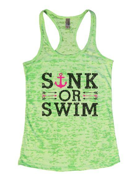 Sink Or Swim Burnout Tank Top By Funny Threadz Funny Shirt Small / Neon Green