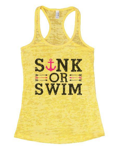 Sink Or Swim Burnout Tank Top By Funny Threadz Funny Shirt Small / Yellow