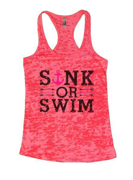 Sink Or Swim Burnout Tank Top By Funny Threadz Funny Shirt Small / Shocking Pink
