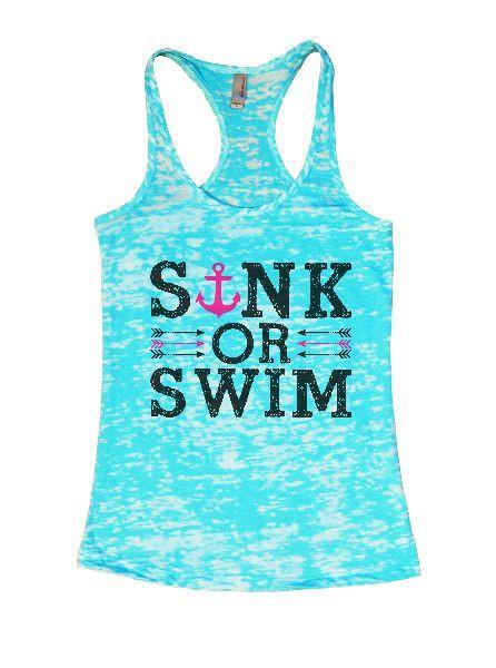 Sink Or Swim Burnout Tank Top By Funny Threadz Funny Shirt Small / Tahiti Blue