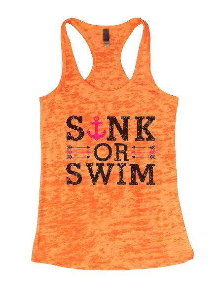 Sink Or Swim Burnout Tank Top By Funny Threadz Funny Shirt Small / Neon Orange