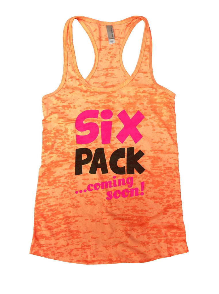 Six Pack Coming Soon Burnout Tank Top By Funny Threadz Funny Shirt Small / Neon Orange