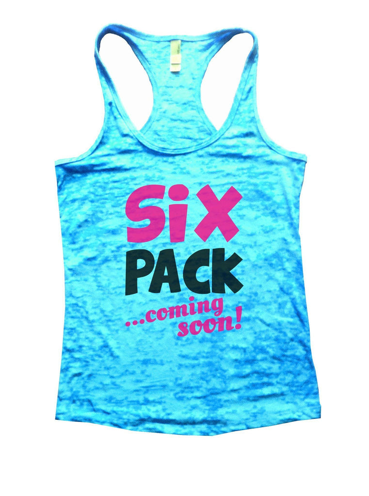 Six Pack Coming Soon Burnout Tank Top By Funny Threadz Funny Shirt Small / Tahiti Blue