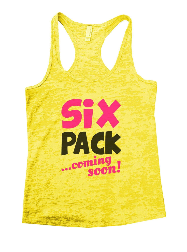 Six Pack Coming Soon Burnout Tank Top By Funny Threadz Funny Shirt Small / Yellow