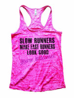 Slow Runners Make Fast Runners Look Good You're Welcome Burnout Tank Top By Funny Threadz Funny Shirt Small / Shocking Pink