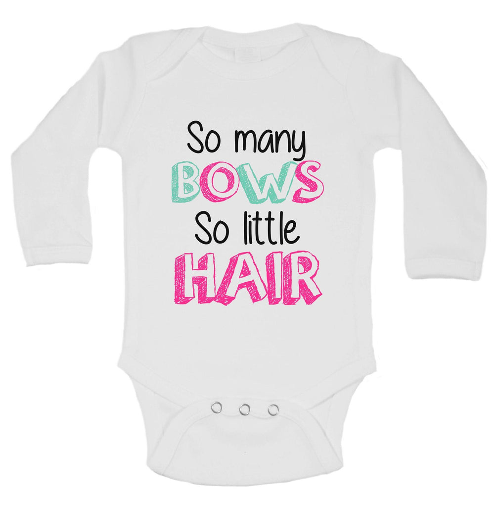 So Many Bows So Little Hair Funny Kids Onesie Funny Shirt Long Sleeve 0-3 Months
