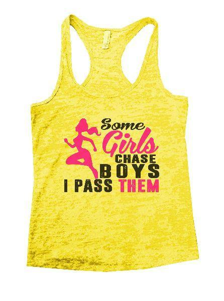 Some Girls Chase Boys I Pass Them Burnout Tank Top By Funny Threadz Funny Shirt Small / Yellow