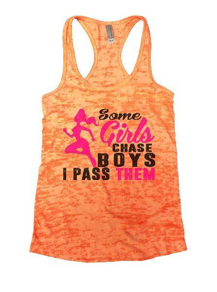 Some Girls Chase Boys I Pass Them Burnout Tank Top By Funny Threadz Funny Shirt Small / Neon Orange