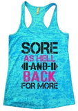 SORE AS HELL AND BACK FOR MORE Burnout Tank Top By Funny Threadz Funny Shirt Small / Tahiti Blue