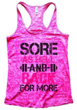 SORE AS HELL AND BACK FOR MORE Burnout Tank Top By Funny Threadz Funny Shirt Small / Shocking Pink