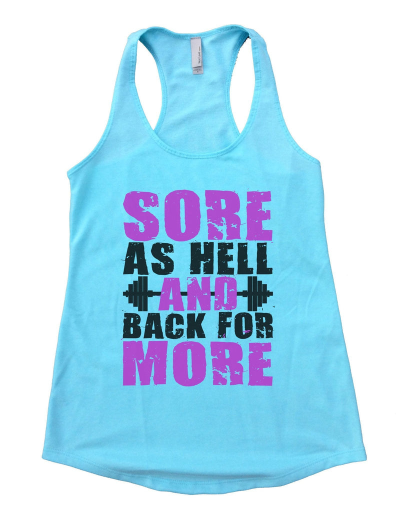 Sore As Hell And Back For More Womens Workout Tank Top Funny Shirt Small / Cancun Blue