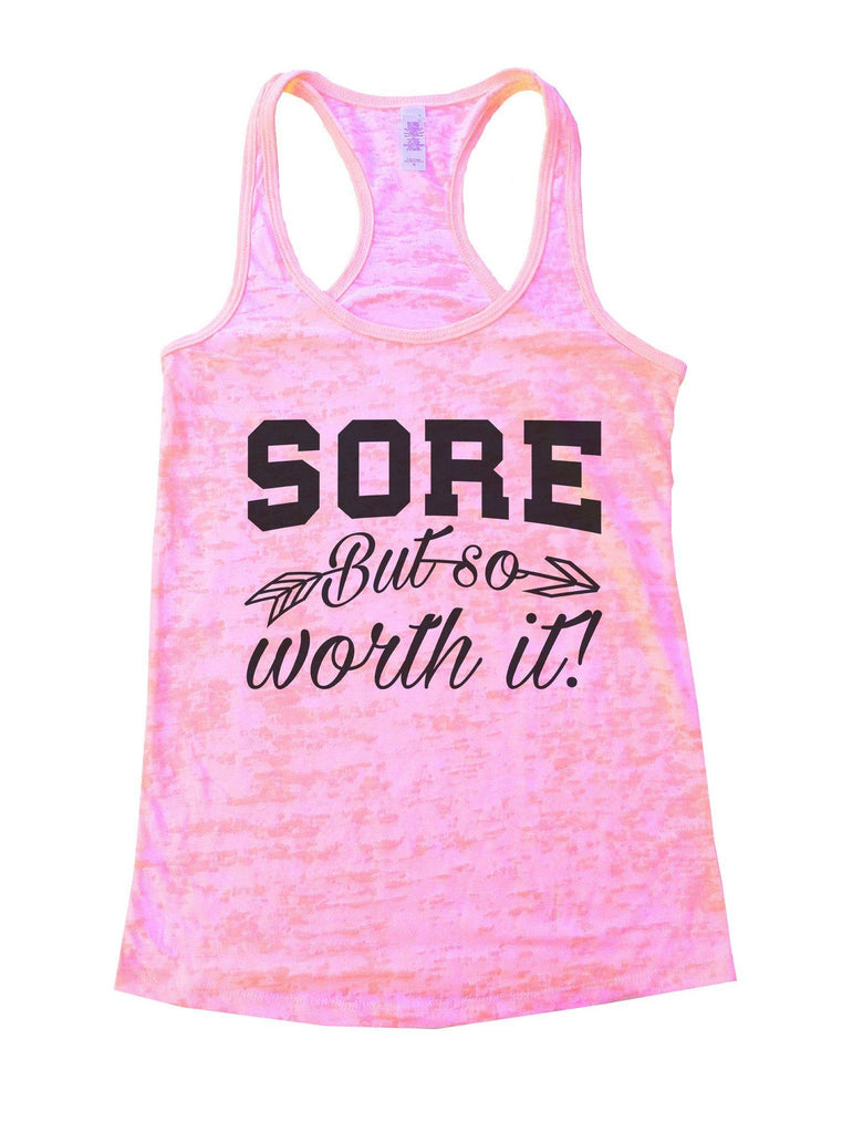 Sore But So Worth It! Burnout Tank Top By Funny Threadz Funny Shirt Small / Light Pink